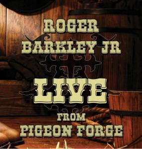 RogerBarkleyJrLIVE-Pigeon-ForgeCDcoverright